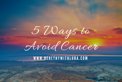 5 ways to avoid cancer - www.healthywithluba.com
