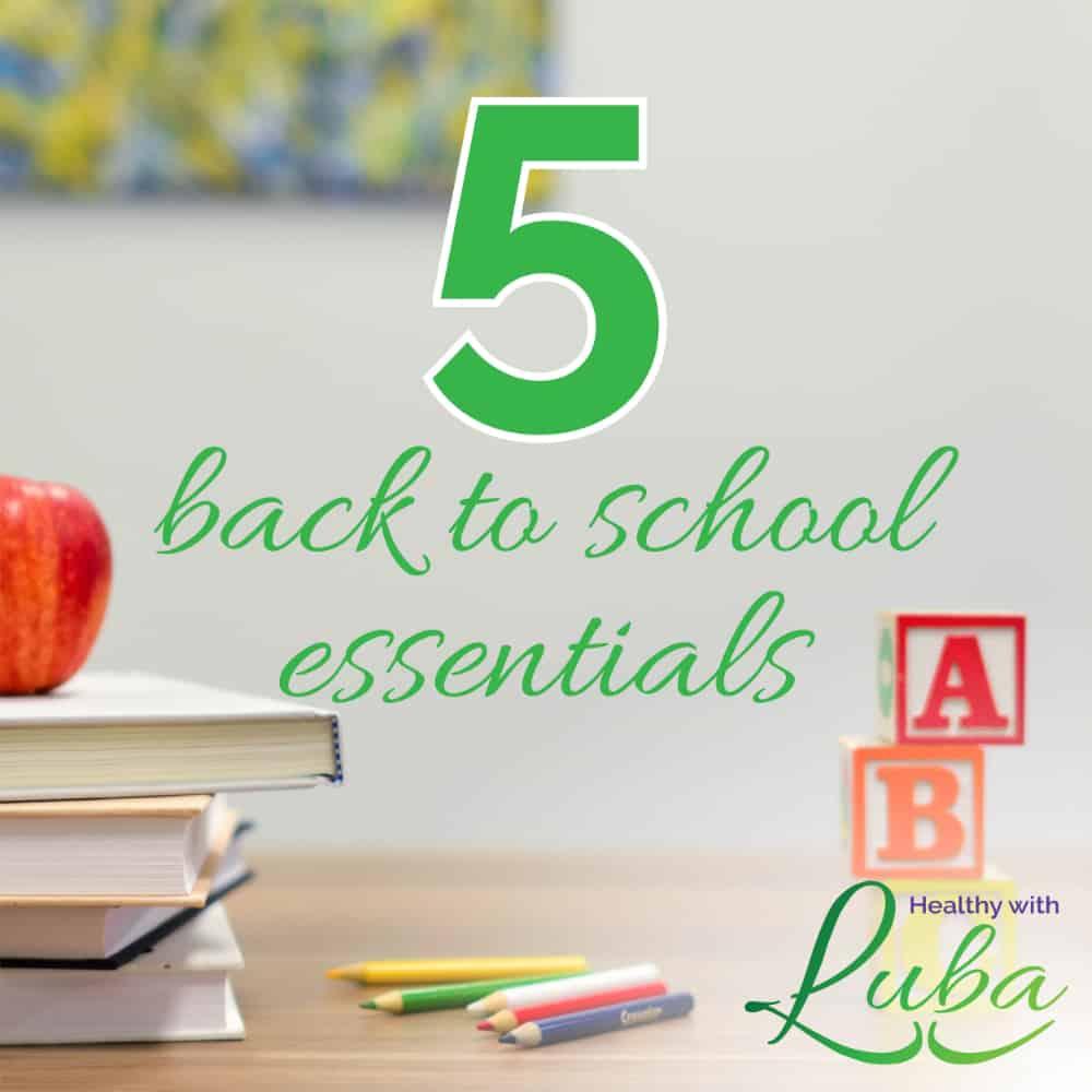 5 back to school essentials #backtoschool #healthyliving #healthyeating